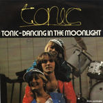 Tonic - Dancin' in the moonlight