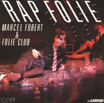 Marcel Fobert & Folie Club - Rap folie