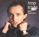 Alec Mansion - Trop triste