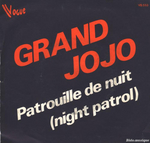 Grand Jojo - Patrouille de nuit (Night patrol)