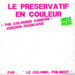 Le Colonel Philibert - Le pr�servatif en couleur