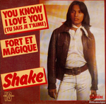 Shake - You know I love you (Tu sais je t'aime)