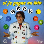 Papy - Si je gagne au loto