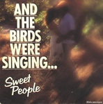 Sweet People - And the birds were singing…