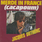Jacques Dutronc - Merde in France (Cacapoum)