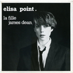 Élisa Point - La fille James Dean