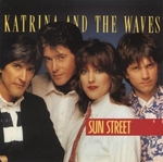 Katrina & The Waves - Sun Street