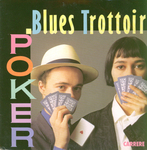Blues Trottoir - Poker