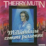 Thierry Mutin - Milliardaire comme personne