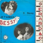 Gérard and Co - Je t'aimais Bessy