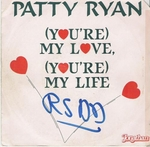 Patty Ryan - My life (you're my love, you're…)