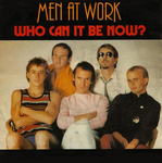Men At Work - Who can it be now ?