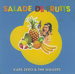 Karl Zéro & The Wailers - Salade de fruits