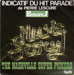 The Nashville Super Pickers - Music story (Hit Parade de Pierre Lescure)