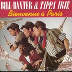 Bill Baxter and Tippa Irie - Bienvenue à Paris