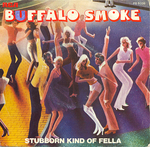 Buffalo Smoke - Stubborn kind of fella