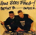 Benny B featuring DJ Daddy K - Vous êtes fous !