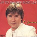Pochette de la chanson C Jérôme - Et tu danses avec lui