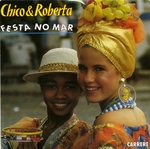 Chico et Roberta - Festa no mar