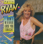 Patty Ryan - I don't wanna loose you tonight