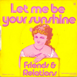 Friends and Relations - Let me be your sunshine