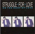 Struggle For Love - On the roof of love