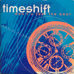 Timeshift - Don't U feel the beat