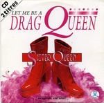 Sister Queen - Let me be a drag queen