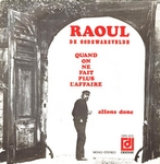 Raoul de Godewarsvelde - Quand on ne fait plus l'affaire