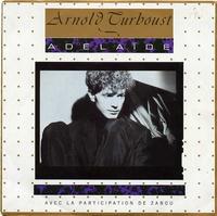 Arnold Turboust & Zabou - Adélaïde