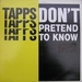 Vignette de Tapps - Don't Pretend To Know