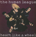 Vignette de The Human League - Heart like a wheel