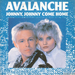 Vignette de Avalanche - Johnny Johnny come home