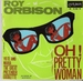 Vignette de Roy Orbison - Oh ! Pretty woman