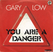 Vignette de Gary Low - You are a Danger