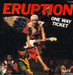 Vignette de Eruption - One way ticket