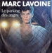 Vignette de Marc Lavoine - Le parking des anges