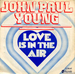 Vignette de John Paul Young - Love is in the air