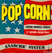 Vignette de Anarchic System - Pop Corn (version chant�e)