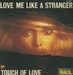Vignette de Touch of Love - Love me like a stranger