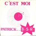 Vignette de Patrick and the B.S.R. - C'est moi