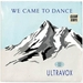 Vignette de Ultravox - We Came To Dance