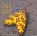 Vignette de Talk Talk - Life's what you make it