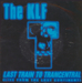 Vignette de KLF - Last train to Trancentral (Live from the Lost Continent)