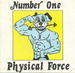 Vignette de Physical Force - Number One